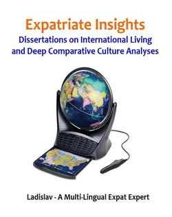 Expatriate Insights: Dissertations on International Living and Deep Comparative Culture Analyses