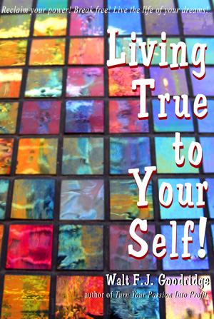 Living True to Yourself!